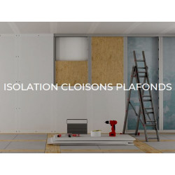 ISOLATION CLOISONS PLAFONDS